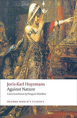 Against Nature By Huysmans, Joris-Karl/ Mauldon, Margaret (TRN)/ White, Nicholas (EDT)