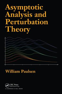 Asymptotic Analysis and Perturbation Theory By Paulsen, William